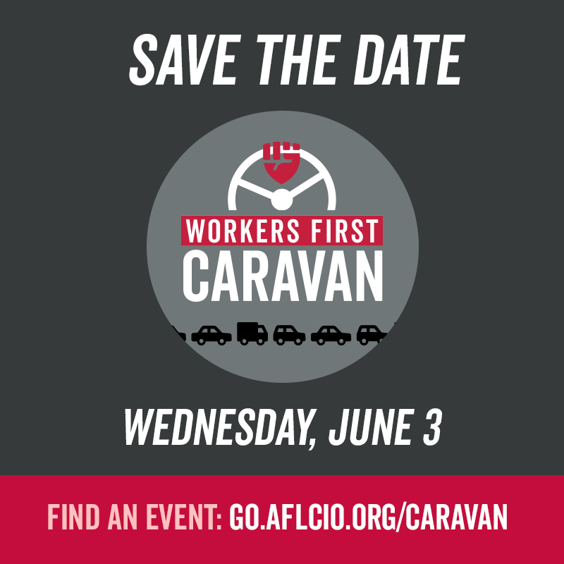 Workers First Caravan: Save the Date
