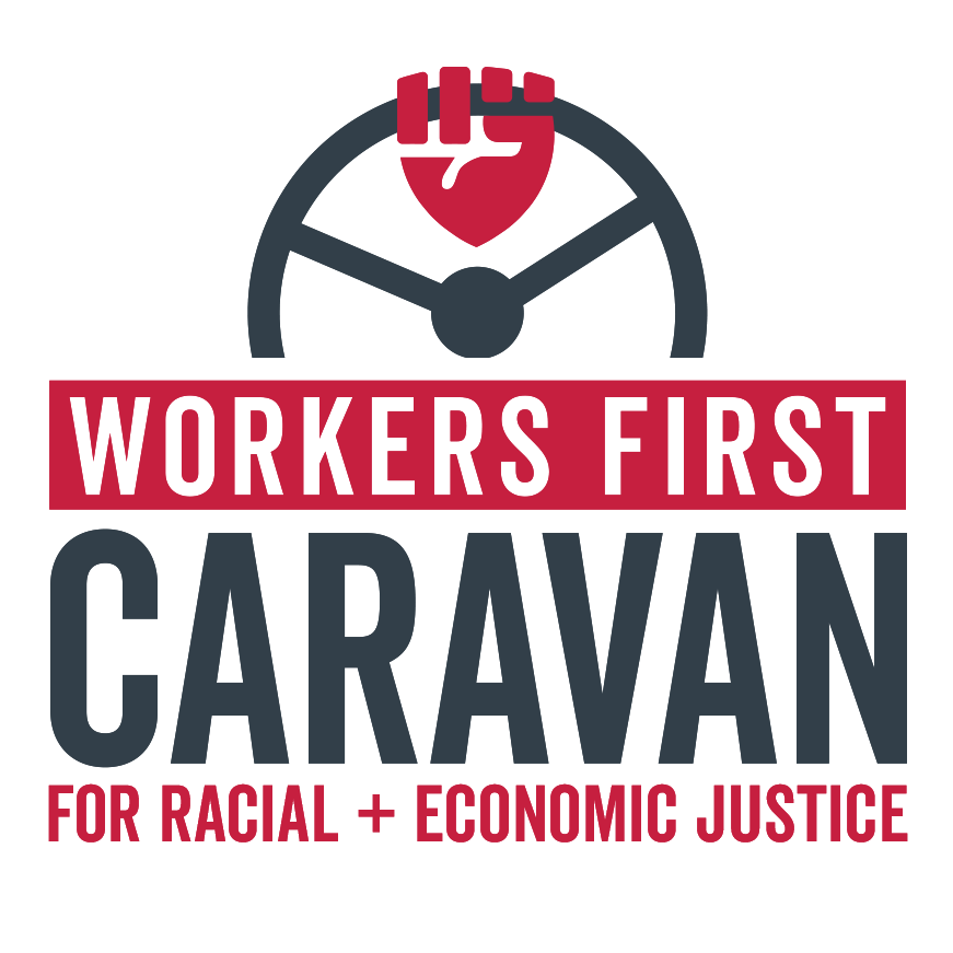 Workers First Caravan for Racial + Economic Justice